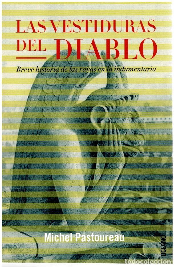 LAS VESTIDURAS DEL DIABLO. BREVE HISTORIA DE LAS RAYAS EN LA INDUMENTARIA - MICHEL PASTOUREAU (Libros sin clasificar)