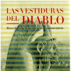 Libros: LAS VESTIDURAS DEL DIABLO. BREVE HISTORIA DE LAS RAYAS EN LA INDUMENTARIA - MICHEL PASTOUREAU. Lote 273076278