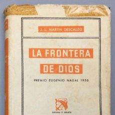 Libros: LA FRONTERA DE DIOS - J. L. MARTÍN DESCALZO. Lote 267610794