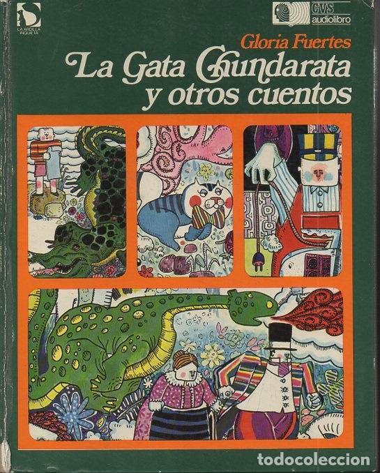 LA GATA CHUNDARATA Y OTROS CUENTOS. - FUERTES, GLORIA. (Libros sin clasificar)