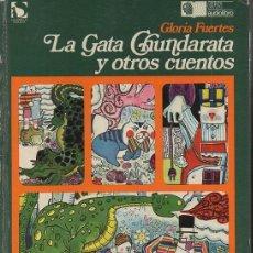 Libros: LA GATA CHUNDARATA Y OTROS CUENTOS. - FUERTES, GLORIA.. Lote 267669969
