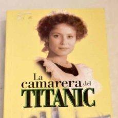 Libros: LA CAMARERA DEL TITANIC.- DECOIN, DIDIER. Lote 267695074