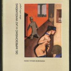 Libros: DEL IMPRESIONISMO A LAS VANGUARDIAS. OBRAS SOBRE PAPEL - TOMÀS LLORENS SERRA, PRESENTACIÓN. Lote 267715139