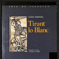 Libros: TIRANT LO BLANC. VERSIÓ A CURA D'ISABEL GRIFOLL. - JOANOT MARTORELL. Lote 267719089
