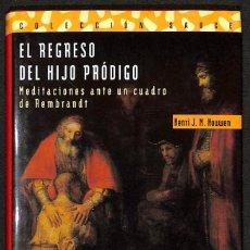 Libros: EL REGRESO DEL HIJO PRÓDIGO - HENRI J. M. NOUWEN. Lote 267731594