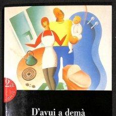 Libros: D'AVUI A DEMÀ. L'HOME I LA DONA AL TOMBANT DEL SEGLE - JOAN CORBELLA. Lote 267733139