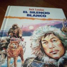 Libros: EL SILENCIO BLANCO - JACK LONDON. Lote 267771159