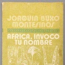 Libros: AFRICA, INVOCO TU NOMBRE - JOAQUÍN BUXO MONTESINOS. Lote 267777234