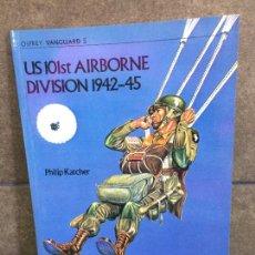Libros: UNITED STATES 101ST AIRBORNE DIVISION, 1941-45 (VANGUARD 5). PHILIP KATCHER.. Lote 267789149