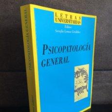 Libros: PSICOPATOLOGÍA GENERAL: 26 (LETRAS UNIVERSITARIAS). SERAFÍN LEMOS GIRÁLDEZ.. Lote 267789169