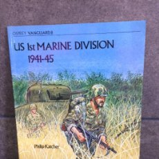 """Libros: """"UNITED STATES FIRST MARINE DIVISION, 1941-45 (VANGUARD). KATCHER, PHILIP; CHAPPELL, MIKE."""". Lote 267789209"""