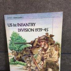 Libros: US 1ST INFANTRY DIVISION, 1939-45 (VANGUARD SERIES). PHILIP R. N. KATCHER.. Lote 267789224