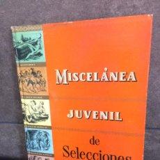 Libros: MISCELANEA JUVENIL DE SELECCIONES. AVENTURAS DEL OESTE SALVAJE, CUENTOS DE ANIMALES, CONQUISTA DEL E. Lote 267789229