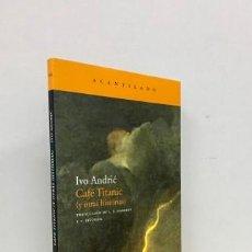 Libros: CAFÉ TITANIC Y OTRAS HISTORIAS - ANDRIC, IVO (1892-1975). Lote 267826844