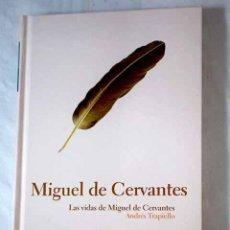 Libros: LAS VIDAS DE MIGUEL DE CERVANTES.- TRAPIELLO, ANDRÉS. Lote 267854074