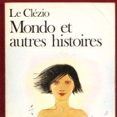 Libros: LE CLÉZIO. MONDO ET AUTRES HISTOIRES.310 PÁGINAS.AÑO 1986. LE3957. Lote 267863009