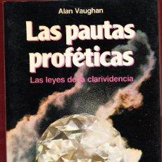 Libros: LAS PAUTAS PROFÉTICAS.ALAN VAUGHAN.204 PÁGINAS.AÑO 1983. LE3959. Lote 267866439