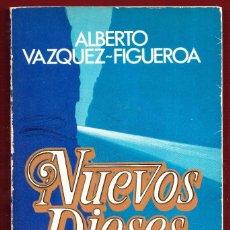 Libros: NUEVOS DIOSES.ALBERTO VAZQUEZ FIGUEROA.248 PÁGINAS.AÑO 1980. LE3962. Lote 267883054
