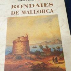 Libros: RONDAIES DE MALLORCA ARXIDUC LLUÌS SALVADOR. Lote 267889359