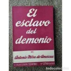 Libros: EL ESCLAVO DEL DEMONIO Nº270(EXTRA) - ANTONIO MIRA DE AMESCUA. Lote 268013889