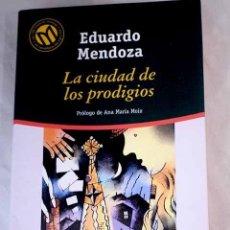 Libros: LA CIUDAD DE LOS PRODIGIOS.- MENDOZA, EDUARDO. Lote 268182224