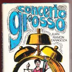 Libros: CONCERTO GROSSO.JUAN RAMON ZARAGOZA.261PÁGINAS.AÑO 1981. LE3965. Lote 268268424
