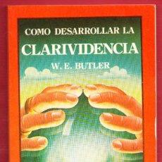 Libros: COMO DESARROLLAR LA CLARIVIDENCIA.W.E. BUTLER.200PÁGINAS.AÑO 1982. LE3966. Lote 268278944