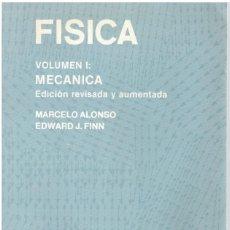 Libros: FÍSICA, VOLUMEN I (1). MECÁNICA (EDICIÓN REVISADA Y AUMENTADA) - MARCELO ALONSO Y EDWARD J. FINN. Lote 268315024