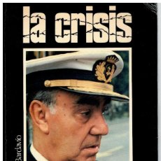 Libros: LA CRISIS, HISTORIA DE QUINCE DÍAS - JOAQUÍN BARDAVÍO. Lote 268315049