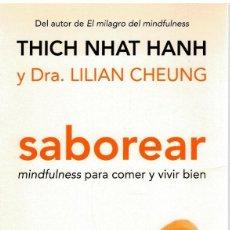 Libros: SABOREAR MINDFULNESS PARA COMER Y VIVIR BIEN - THICH NHAT HANH Y DRA. LILIAN CHEUNG. Lote 268315059