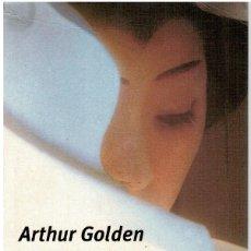Libros: MEMORIAS DE UNA GEISHA - ARTHUR GOLDEN. Lote 268315064