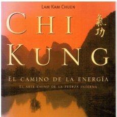 Libros: CHI KUNG. EL CAMINO DE LA ENERGÍA. EL ARTE CHINO DE LA FUERZA INTERNA. - LAM KAM CHUEN. Lote 268315094