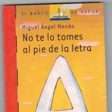 Libros: NO TE LO TOMES AL PIE DE LA LETRA - MIGUEL ÁNGEL MENDO. Lote 268315264