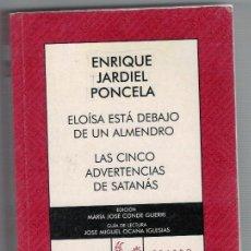 Libros: ELOÍSA ESTÁ DEBAJO DE UN ALMENDRO / LAS CINCO ADVERTENCIAS DE SATANÁS - ENRIQUE JARDIEL PONCELA. Lote 268315274
