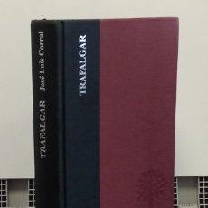 Libros: TRAFALGAR - JOSÉ LUIS CORRAL LAFUENTE. Lote 268315329