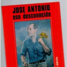 Libros: JOSÉ ANTONIO, ESE DESCONOCIDO - ANTONIO GIBELLO. Lote 268315454