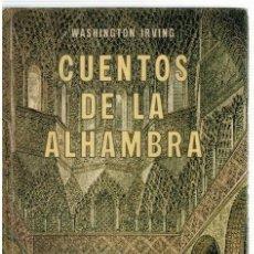 Libros: CUENTOS DE LA ALHAMBRA - WASHINGTON IRVING. Lote 268315504