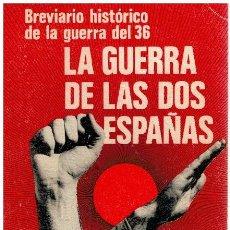 Libros: LA GUERRA DE LAS DOS ESPAÑAS. BREVIARIO HISTÓRICO DE LA GUERRA DEL 36 - JOSÉ MARÍA GÁRATE CÓRDOBA. Lote 268315539