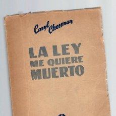 Libros: LA LEY ME QUIERE MUERTO - CARYL CHESSMAN. Lote 268315544