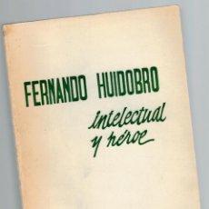 Libros: FERNANDO HUIDOBRO. INTELECTUAL Y HÉROE - RAFAEL VALDÉS. Lote 268315574