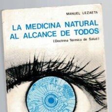 Libros: LA MEDICINA NATURAL AL ALCANCE DE TODOS (DOCTRINA TÉRMICA DE LA SALUD) - MANUEL LEZAETA. Lote 268315589