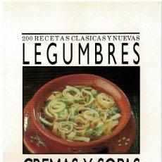 Libros: 200 RECETAS CLÁSICAS Y NUEVAS DE LEGUMBRES, CREMAS Y SOPAS - VVAA. Lote 268315599