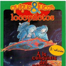 Libros: QUIQUE Y LUCAS, LOCOPILOTOS, A LA CONQUISTA DEL ESPACIO - KNISTER. Lote 268315904