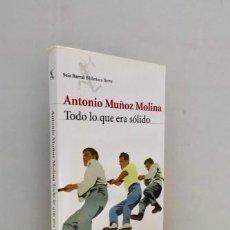 Libros: TODO LO QUE ERA SÓLIDO - MUÑOZ MOLINA, ANTONIO (1956-). Lote 268454089