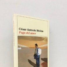 Libros: FUGA DE AMOR. FIRMADO Y DEDICADO POR EL AUTOR - MOLINA, CÉSAR ANTONIO (1952-). Lote 268454159