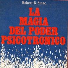 Libros: LA MÁGIA DEL PODER PSICOTRÓNICO.ROBER B. STONE238.PÁGINAS.AÑO 1983. LE3968. Lote 268573989