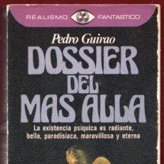 Libros: DOSSIER DEL MAS ALLÁ. PEDRO GUIRAO.238.PÁGINAS.AÑO 1980. LE3970. Lote 268577079