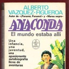 Libros: ANACONDA. ALBERTO VAZQUEZ FIGUEROA.295.PÁGINAS.AÑO 1978. LE3971. Lote 268578059