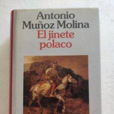 Libros: EL JINETE POLACO. ANTONIO MUÑOZ MOLINA. Lote 268578614