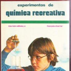 Libros: EXPERIMENTOS DE QUÍMICA RECREATIVA FRANÇOIS CHERRIER .90.PÁGINAS.AÑO 1981. LE3973. Lote 268583859